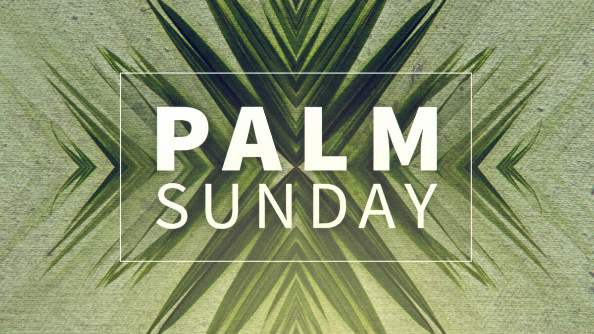 Palm Sunday Lord's Supper Service