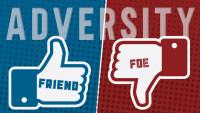 Adversity: Friend or Foe?