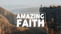 Amazing Faith
