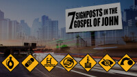 7 Signposts in the Gospel of John