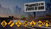 7 Signposts in the Gospel of John